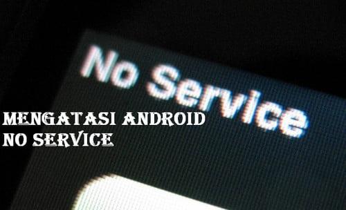 cara mengatasi android no service