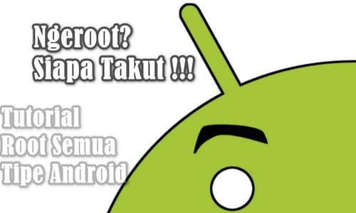 Cara Root Hp Android Dengan dan Tanpa PC Semua Merk WORK 100