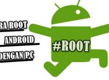 Cara Root Android Dengan PC Semua Merk dan Tipe 1000% Berhasil