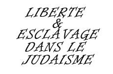 Liberté et esclavage dans le judaïsme