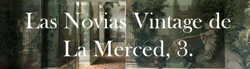 Las Novias vintage de La Merced, 3