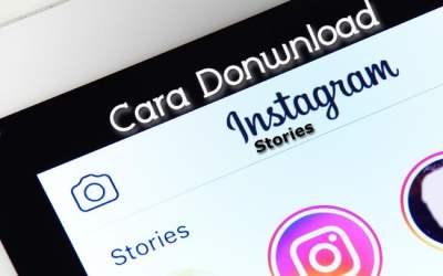 2 Cara Download Instagram Story Dengan Mudah Sekali