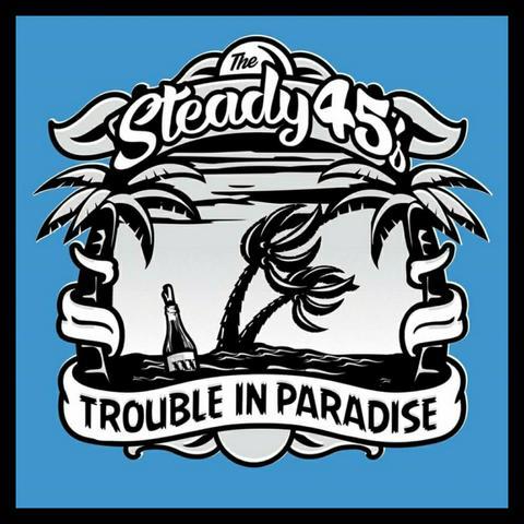 """La copertina di """"Trouble in Paradise"""" degli Steady 45s"""