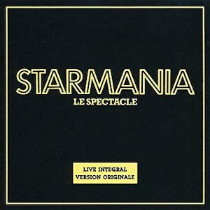 Chronique Musicale Starmania - le spectacle