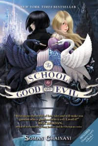 The School for Good and Evil, Book 1. Soman Chainani