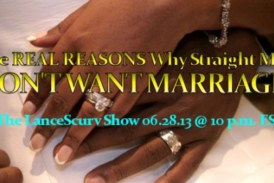 The Real Reasons Why Straight Men Don't Want Marriage! – The LanceScurv Show
