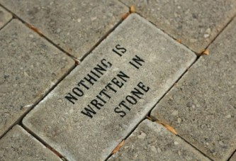 The Realities That You Now Live Are Not Written In Stone!
