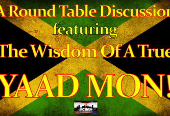 The Wisdom Of A True Jamaican Yaad Mon! – The LanceScurv Show