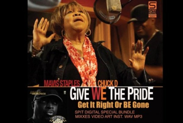 Chuck D. & Mavis Staples Give We The Pride: The Return Of Real Music!