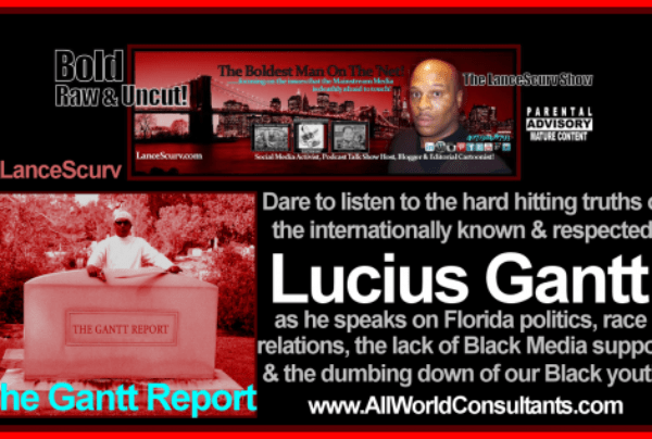 The Gantt Report On The LanceScurv Show # 1