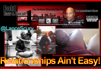 Relationships Ain't Easy! – The LanceScurv Show