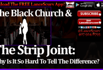 The Black Church & The Strip Joint: Why Is It So Hard To Tell The Difference? – The LanceScurv Show