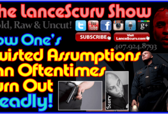 How One's Twisted Assumptions Can Oftentimes Turn Deadly – The LanceScurv Show