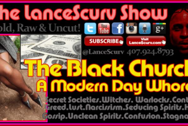 The Black Church: A Modern Day Whore? – The LanceScurv Show