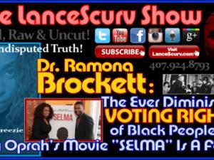 Dr. Ramona Brockett on Why Oprah's Movie Selma Is A Farce & The Diminishing Voting Rights Of Blacks!