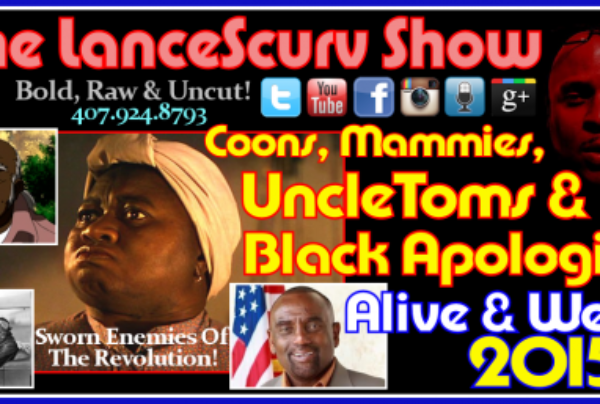 Coons, Mammies, Uncle Toms & Black Apologists: Alive & Well In 2015! – The LanceScurv Show