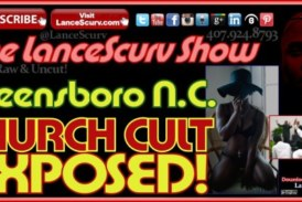 Greensboro North Carolina Church Cult Exposed! – The LanceScurv Show