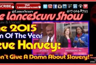 "Steve Harvey: ""I Don't Give A Damn About Slavery!"" – The LanceScurv Show"
