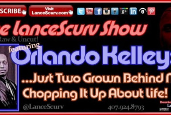 Just Two Grown Behind Men Chopping It Up About Life! – The LanceScurv Show
