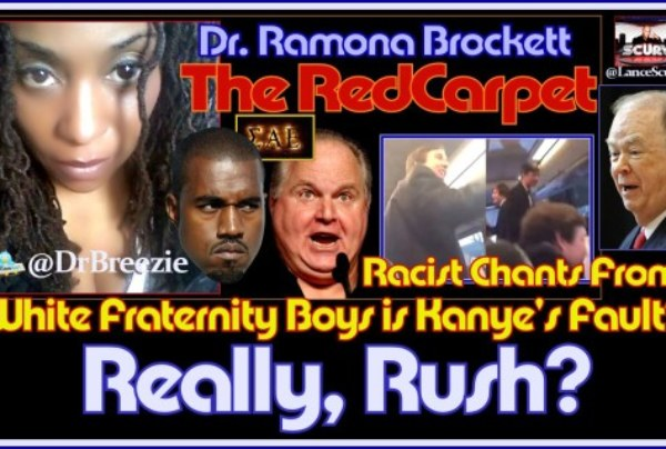 Racist Chants From White Fraternity Boys Is Kanye's Fault? Really Rush? – The LanceScurv Show