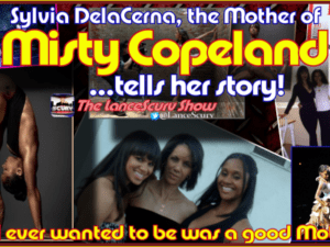 """Misty Copeland's Mother Tells Her Story: """"All I Ever Wanted To Be Was A Good Mother!"""""""