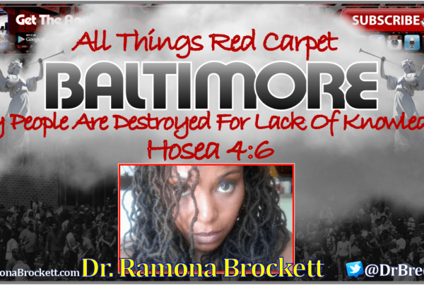 Baltimore, Maryland: My People Are Destroyed For Lack Of Knowledge! – Dr. Ramona Brockett