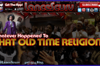 Whatever Happened To That Old Time Religion? – The LanceScurv Show