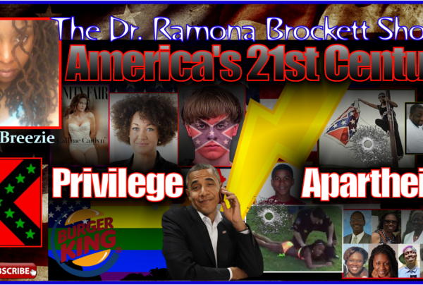 America's 21st Century: Privilege vs. Apartheid – The Dr. Ramona Brockett Show