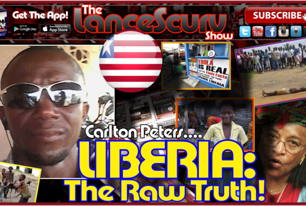 Liberia: The Raw Truth! – The LanceScurv Show