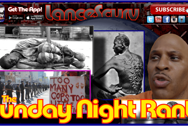The Sunday Night Rant – The LanceScurv Show