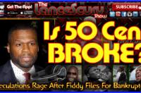 Is 50 Cent Broke? – The LanceScurv Show