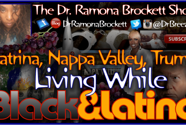 Living While Black & Latino – The Dr. Ramona Brockett Show