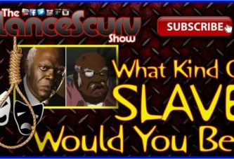 What Kind Of Slave Would You Be? – The LanceScurv Show