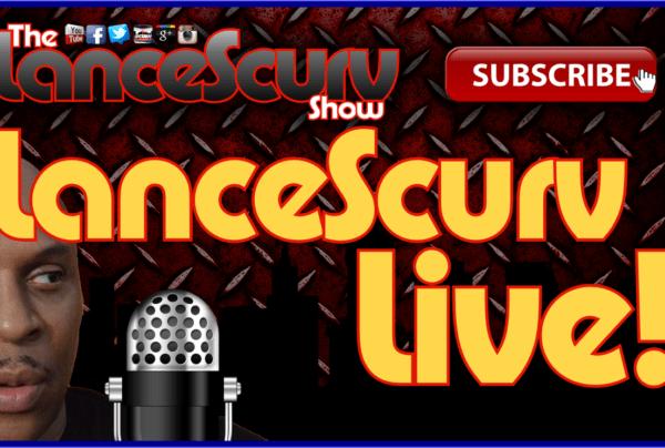 Open Discussion Forum 9/25/2015 – The LanceScurv Show