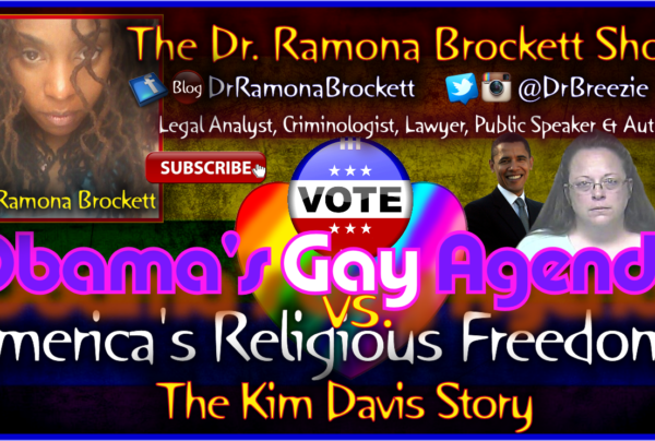 Obama's Gay Agenda vs. America's Religious Freedoms – The Dr. Ramona Brockett Show