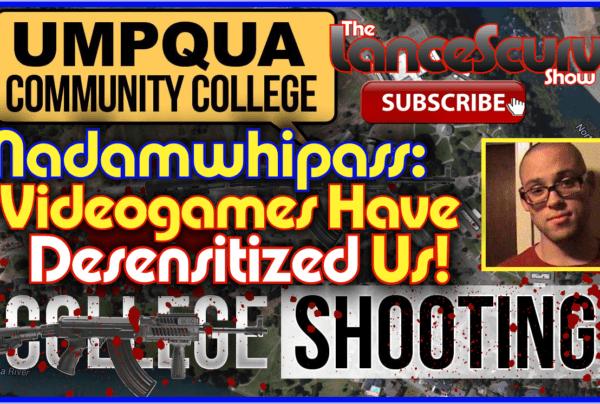 Madamwhipass Speaks On Oregon's Umpqua College Shootings! – The LanceScurv Show