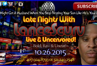 You Might Get A Husband When You Stop Treating Your Son Like He's Your Man! – The LanceScurv Show
