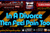 In A Divorce Men Feel Pain Too! – The LanceScurv Show