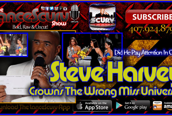 Steve Harvey Crowns The Wrong Miss Universe! – The LanceScurv Show