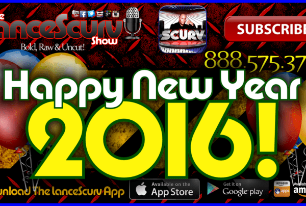 Happy New Years Day 2016! – The LanceScurv Show Live & Uncensored!