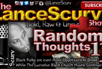 Random Thoughts # 13 – The LanceScurv Show