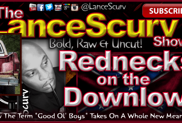 "Rednecks On The Downlow: ""Good Ol' Boys"" Takes On A Whole New Meaning! – The LanceScurv Show"