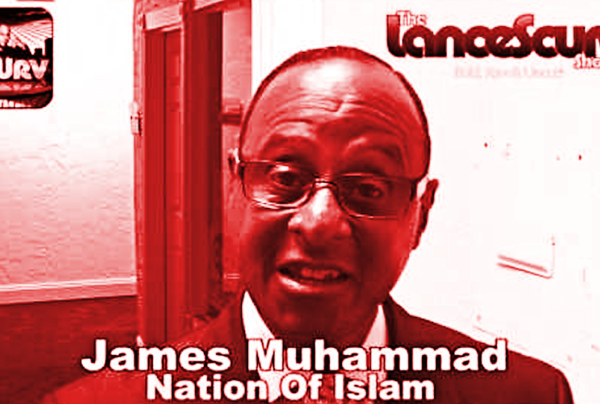 James Muhammad Of The Nation Of Islam – The LanceScurv Show