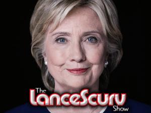 Hillary Clinton: A True American Gangster? – The LanceScurv Show