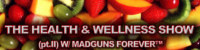 THE HEALTH & WELLNESS SHOW (pt.II) W/ MADGUNS FOREVER™