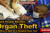 Black People Beware: Organ Theft Is Alive & Well At A Hospital Near You! – The LanceScurv Show