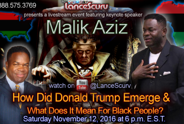 How Did Donald Trump Emerge & What Does It Mean For Black People? – The LanceScurv Show