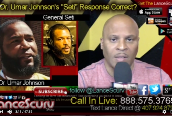 "Was Dr. Umar Johnson's ""General Seti"" Response Correct? – The LanceScurv Show"