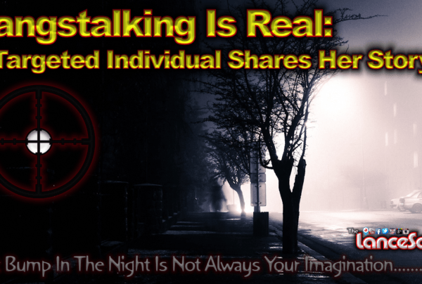 Gangstalking Is Real: A Targeted Individual Shares Her Story! – The LanceScurv Show