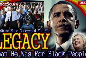 Was Obama More Concerned For His Legacy Than He Was For Black People? – The LanceScurv Show